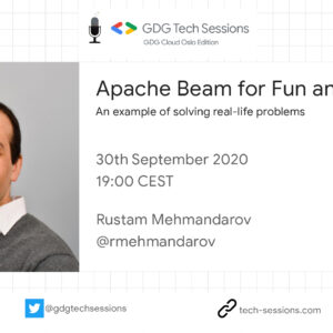 GDG Cloud Oslo Edition — Apache Beam for fun and profit